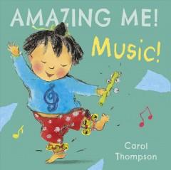 Amazing Me: Music by Carol Thompson