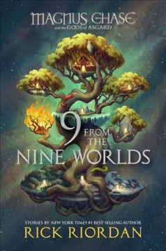 Magnus Chase and the Gods of Asgard: 9 From the Nine Worlds by Rick Riordan