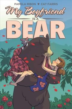 My Boyfriend is a Bear by Pamela Ribon