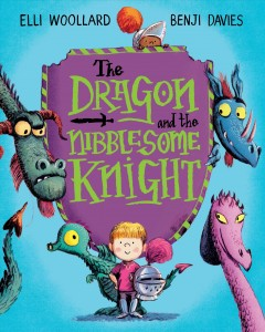The Dragon and the Nibblesome Knight by Elli Woollard and Benji Davies