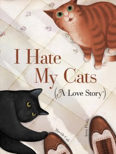 I Hate My Cats: A Love Story by Davide Cali