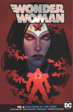 Wonder Woman Volume 6: Children of the Gods by James Robinson