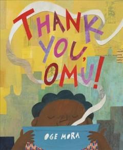 Thank You, Omu by Oge Mora