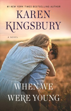 When We Were Young by Karen Kingsbury