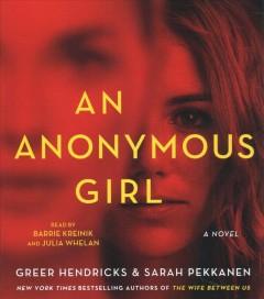 An Anonymous Girl by Greer Hendricks and Sarah Pekkanen