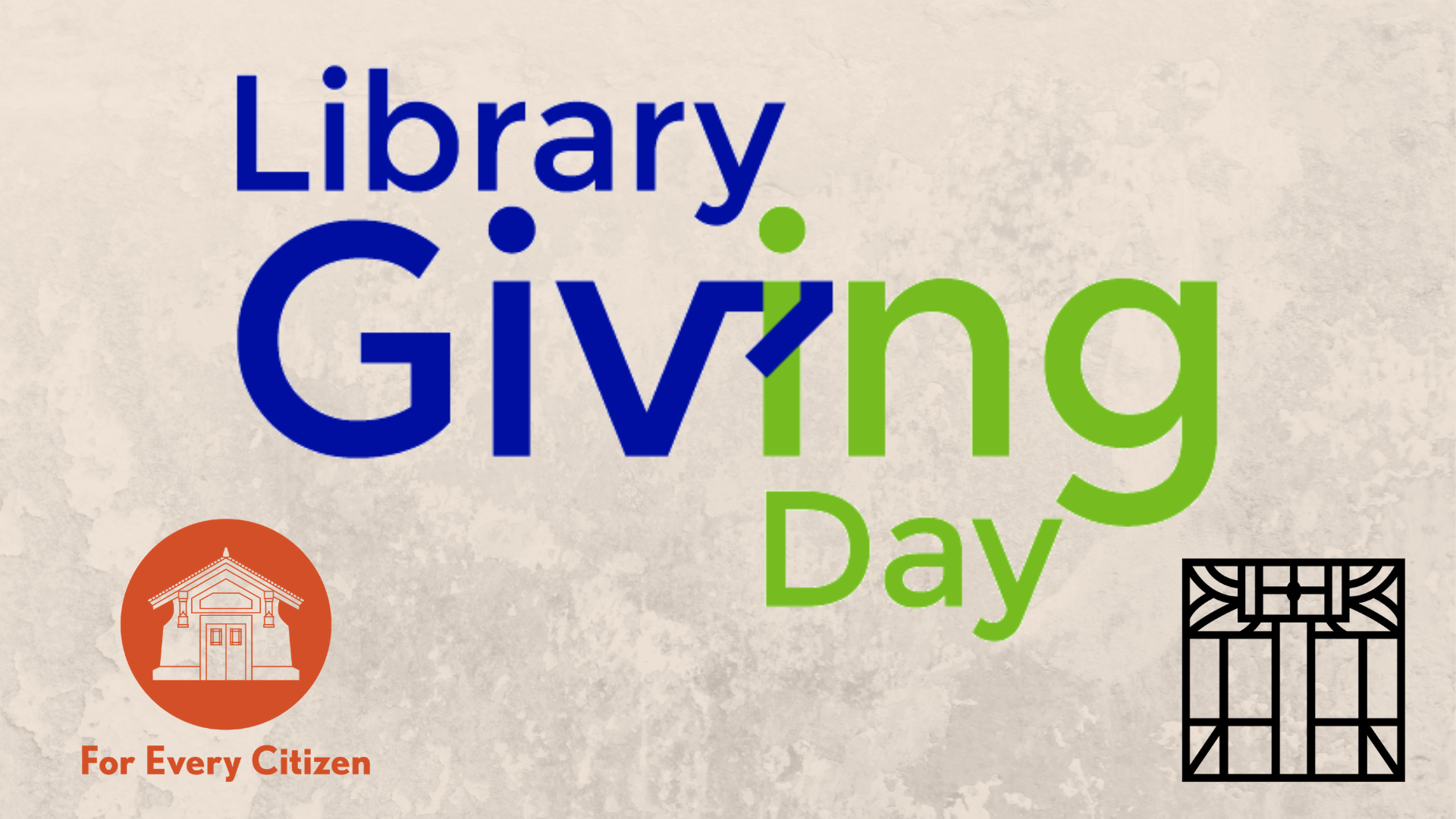 Library Giving Day logo with the Eckhart Public Library Logo and the For Every Citizen Capital Campaign Logo