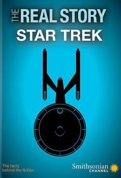 The Real Story: Star Trek