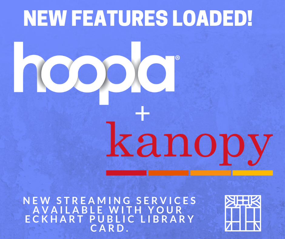 Hoopla And Kanopy Now Available With Your Eckhart Public