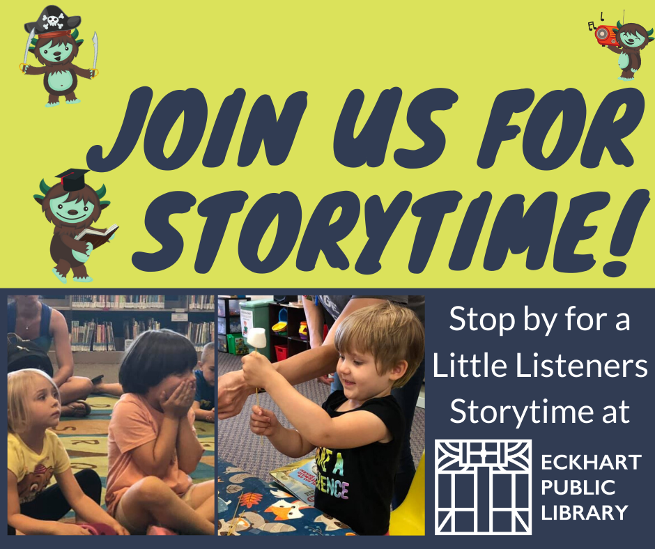 """Image in light green and blue, saying """"Join Us For Storytime! Stop by for a Little Listeners Storytime at Eckhart Public Library"""""""