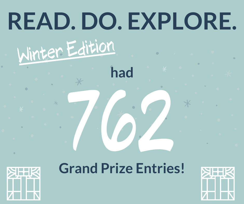 "A blue graphic with small snowflakes saying ""Read. Do. Explore. Winter Edition had 762 Grand Prize Entries!"""